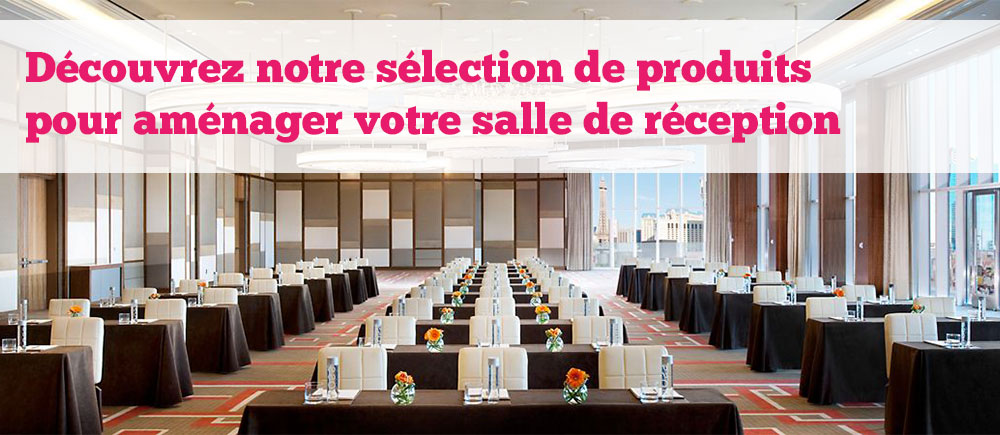 Achat mobilier salles de reception sur declik deco for Achat mobilier